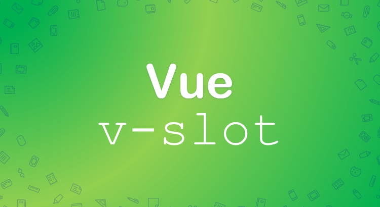 Vue v-slot tutorial with examples - BezKoder