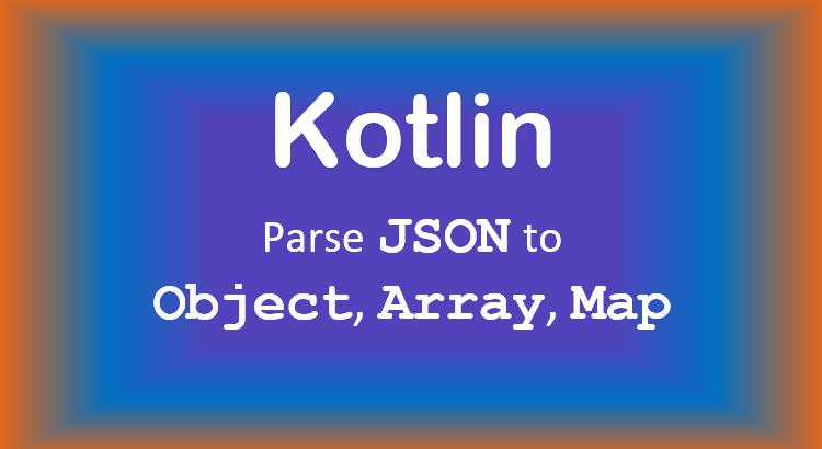 kotlin-parse-json-object-array-map-feature-image