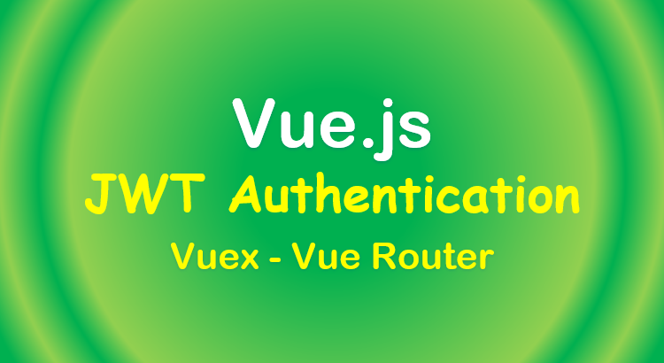 vue-vuex-jwt-authentication-vue-router-feature-image