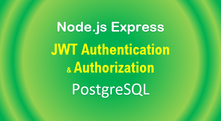 node-js-jwt-authentication-postgresql-example-feature-image