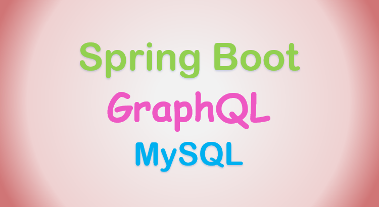spring-boot-graphql-mysql-crud-apis-feature-image