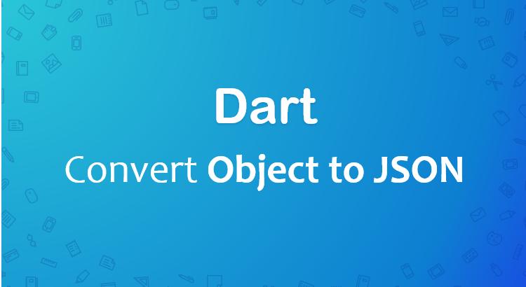 dart-convert-object-json-feature-image