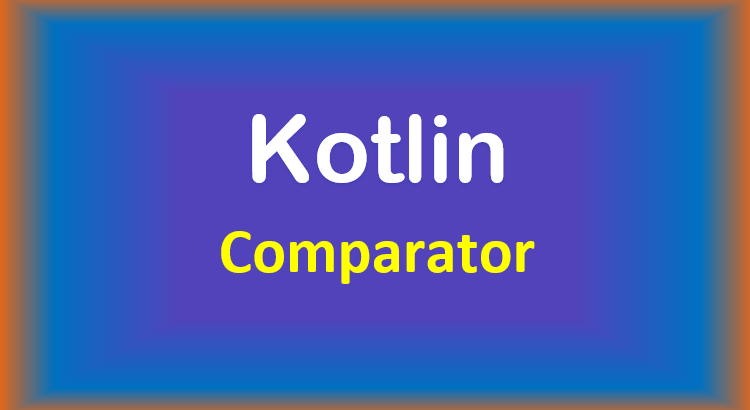 kotlin-comparator-feature-image