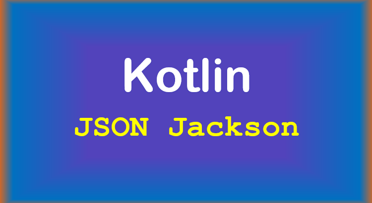 kotlin-convert-json-to-object-feature-image