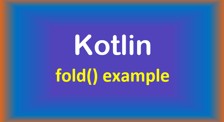 kotlin-fold-example-feature-image