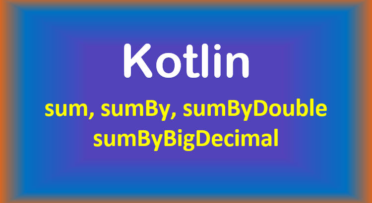 kotlin-sum-sumby-sumbydouble-bigdecimal-list-map-feature-image