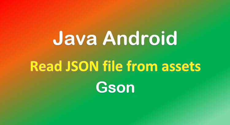 java-android-read-json-file-assets-gson-feature-image