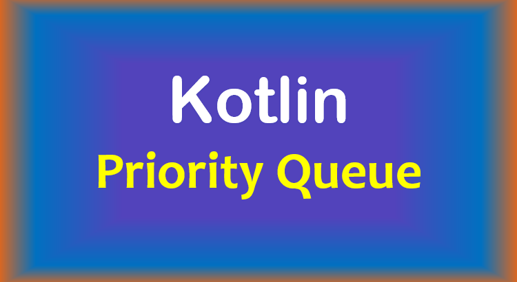kotlin-priority-queue-feature-image