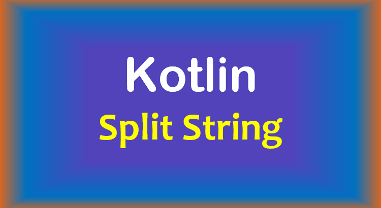 kotlin-split-string-feature-image