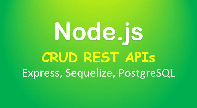 node-js-express-sequelize-postgresql-crud-feature-image
