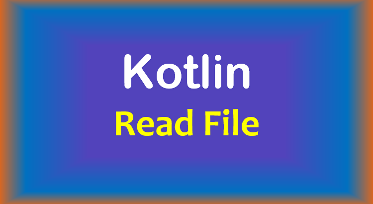 kotlin-read-file-feature-image