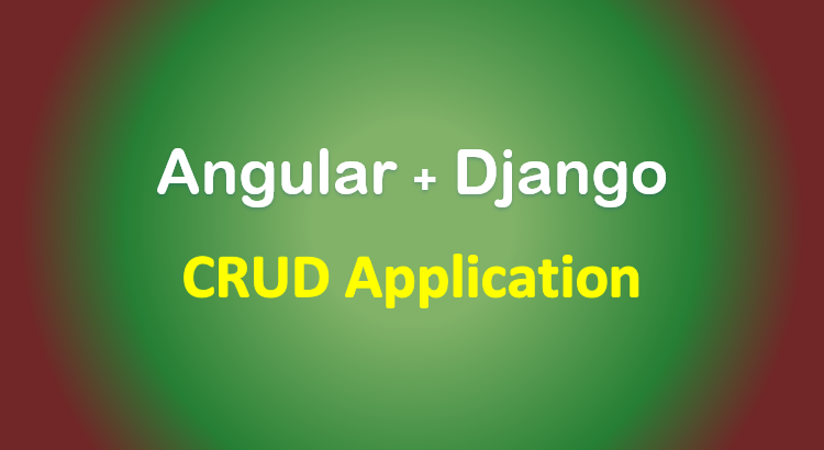 django-angular-tutorial-rest-framework-crud-feature-image