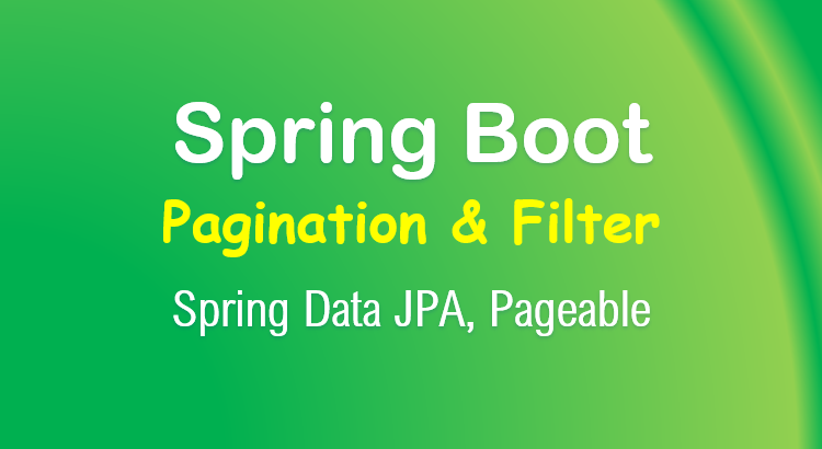 Spring Boot Pagination & Filter example | Spring JPA, Pageable
