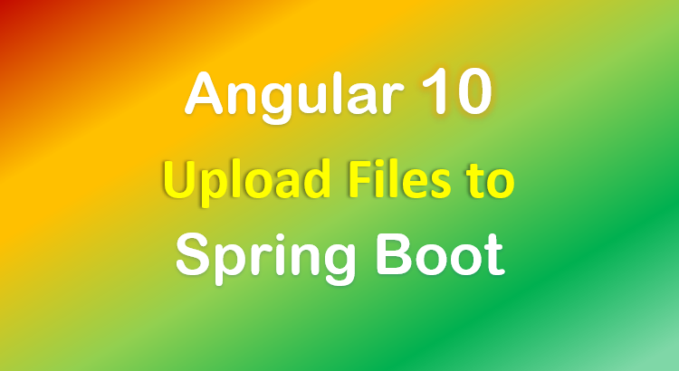 angular-10-spring-boot-file-upload-feature-image