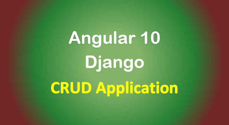 django-angular-10-tutorial-rest-framework-crud-feature-image