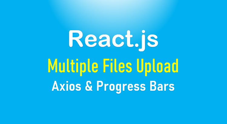 react-multiple-files-upload-progress-bar-feature-image