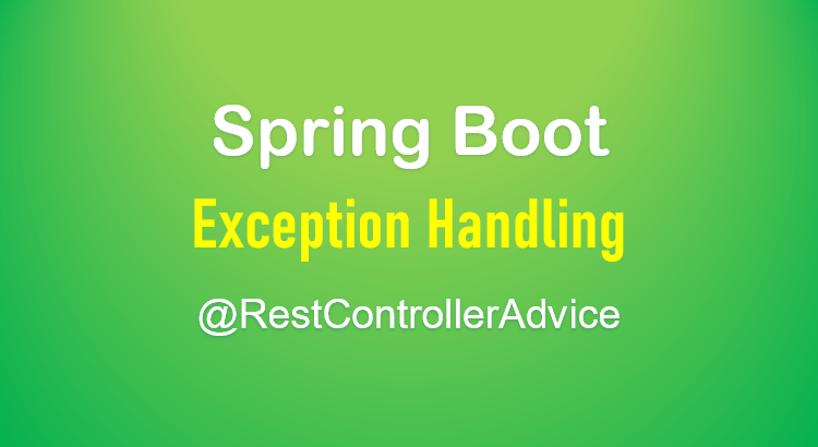 restcontrolleradvice-example-spring-boot-feature-image