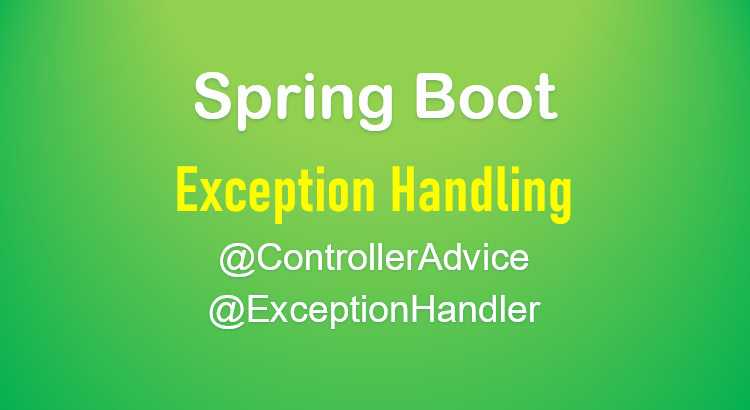 spring-boot-controlleradvice-exceptionhandler-feature-image