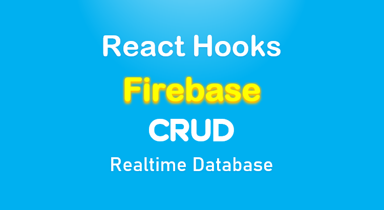 react-firebase-hooks-crud-realtime-database-feature-image