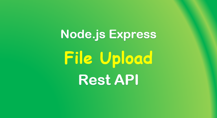 upload-file-node-js-express-rest-api-feature-image