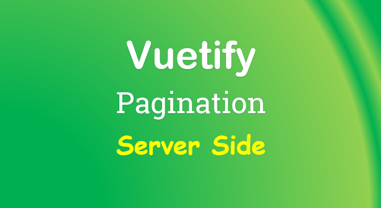 vuetify-pagination-server-side-example-feature-image