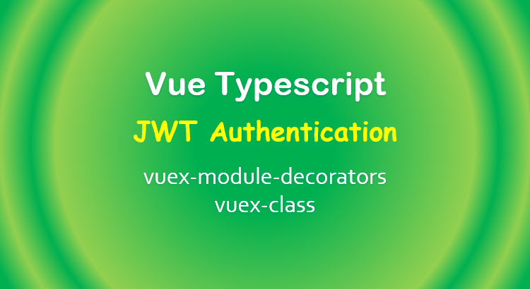 vuex-typescript-example-vue-jwt-authentication-feature-image