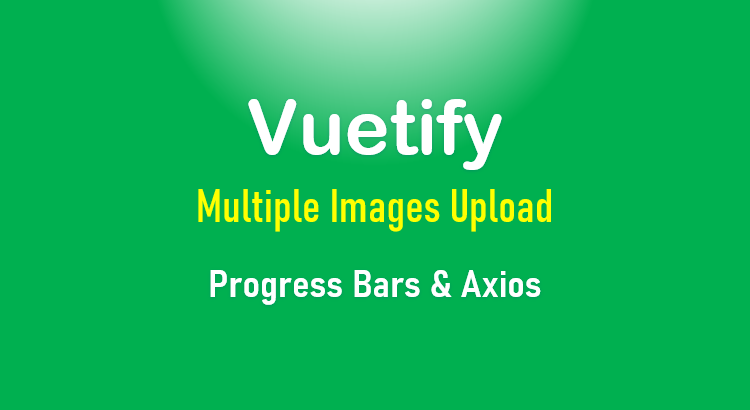 vuetify-multiple-image-upload-feature-image