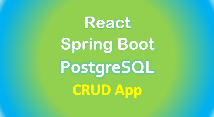 react-spring-boot-postgresql-crud-example-feature-image