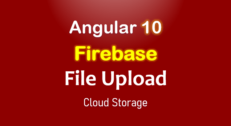 angular-10-upload-file-firebase-storage-feature-image
