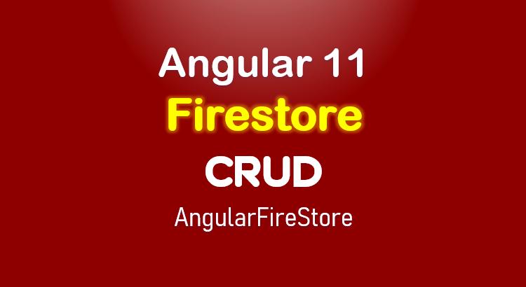 angular-11-firestore-crud-angularfirestore-feature-image