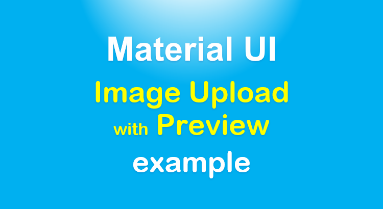 material-ui-image-upload-preview-react-example-feature-image