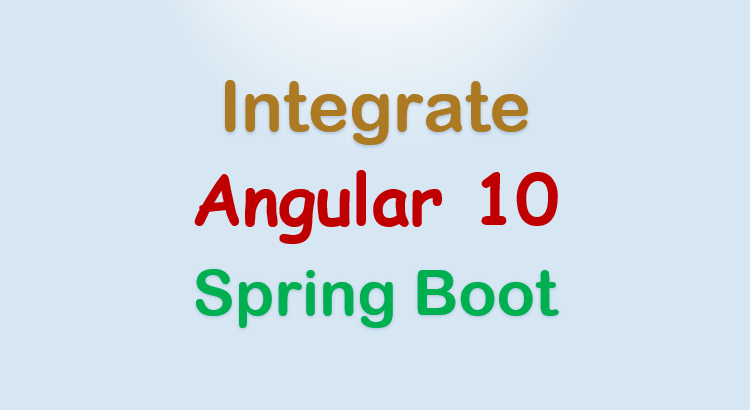 integrate-angular-10-with-spring-boot-rest-api-feature-image