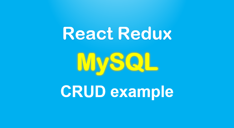 react-redux-mysql-crud-example-feature-image