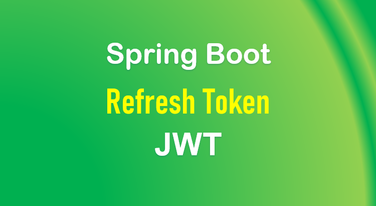spring-boot-refresh-token-jwt-example-feature-image