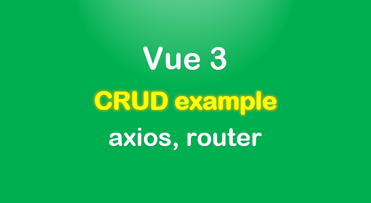 vue-3-crud-example-axios-feature-image