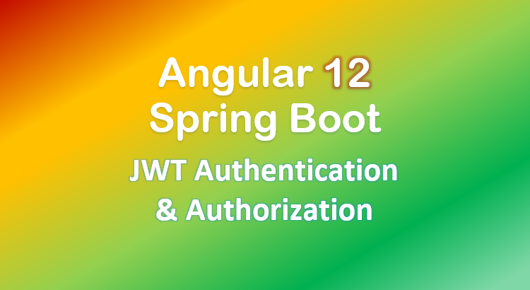 angular-12-spring-boot-jwt-authentication-example-authorization-feature-image